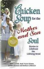 Chicken Soup for the Mother and Son Soul : Stories to Celebrate the Lifelong...