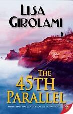 The 45th Parallel by Lisa Girolami (2015, Paperback)
