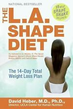 The L.A. Shape Diet: The 14-Day Total Weight-Loss Plan, Heber, David, , Book, Go