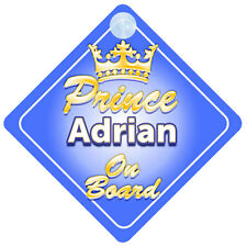 Crown Prince Adrian On Board Personalised Baby Boy Car Sign