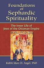 Foundations of Sephardic Spirituality: The Inner Life of Jews of the Ottoman Emp