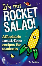 Its Not Rocket Salad!: Affordable Meat-Free Recipes for Students,GOOD Book