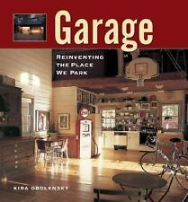 Garage: Reinventing the Place We Park by Kira Obolensky