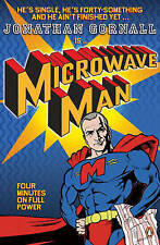 Microwave Man: A New Superhero for the Rogue Male By Jonathan Gornall