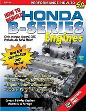 How to Rebuild Honda B-Series Engines by Jason Siu (2008, Paperback)