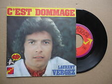 LAURENT VERGUEZ SP 45t FLECHE C'EST DOMAGE ( CLAUDE FRANCOIS)