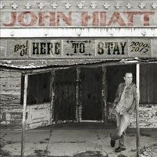 Here to Stay: The Best of 2000-2012 [Digipak] by John Hiatt (CD, Nov-2013,...