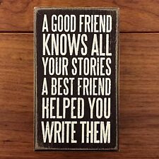 A GOOD FRIEND KNOWS ALL YOUR STORIES wooden box sign 3 x 5 Primitives by Kathy