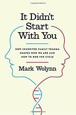 It Didnt Start with You: How Inherited Family Trauma Shapes Who We Are and How