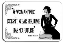 A woman who doesnt wear perfume has no future  CoCo Chanel Couture Metal  SIGN