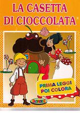 La casetta di cioccolata. Colora e leggi le fiabe più belle - Salvadeos - Nuovo