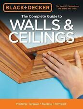 Black & Decker Complete Guide: Black and Decker the Complete Guide to Walls and