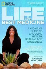 Life Is Your Best Medicine: A Woman's Guide to Health, Healing, and Wholeness at