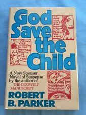 GOD SAVE THE CHILD - FIRST EDITION BY ROBERT B. PARKER