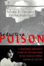 Seductive Poison: A Jonestown Survivor's Story of Life and Death in The Peoples