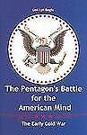 The Pentagon's Battle for the American Mind: The Early Cold War (Texas a&M Unive