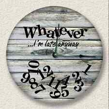 WHATEVER I'm Late Anyway Wall Clock - Rustic Cabin Beach Wall Home Decor - 7118