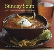 Sunday Soup: A Year's Worth of Mouth-Watering, Easy-to-Make Recipes, Rosbottom,