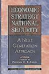 Economic Strategy and National Security : A Next Generation Approach by...