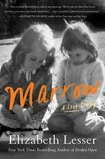 Marrow : A Love Story by Elizabeth Lesser (2016, Hardcover)