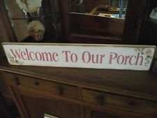 "HP Shabby Roses ""WELCOME TO OUR PORCH"" Cottage Chic Primitive Wood Sign 33"""