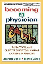 Becoming a Physician: A Practical and Creative Guide to Planning a Car-ExLibrary