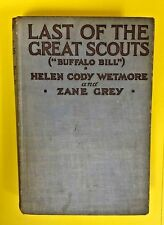 1918 Last Of The Great Scouts Buffalo Bill by Helen Cody Wetmore and Zane Grey