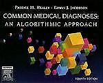 Common Medical Diagnoses: An  Algorithmic  Approach, 4e Common Medical Diagnose