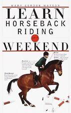 Learn Horseback Riding in a Weekend (Learn in a Weekend), Dorling Kindersley Ltd
