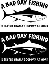BUY 1 & GET 1 FREE A BAD DAY FISHING IS BETTER... sticker LARGE 300MM X 190MM