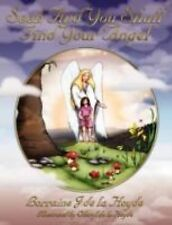 Seek and You Shall Find Your Angel by Lorraine De La Hoyde (2008, Paperback)