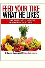 Feed Your Tike What He Likes : Andrew by Karmyn Malone (2013, Paperback)