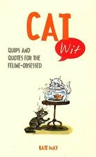 Cat Wit: Quips and Quotes for the Feline-Obsessed, May, Kate, Very Good Book