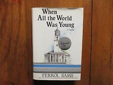 FERROL SAMS Signed Book(WHEN ALL THE WORLD WAS YOUNG-1991 First Edit. Hardback