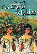Ma chère Delphine / Eliane RICHARD / Principauté de Monaco / Aventure // Passion