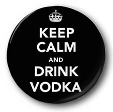 "Keep Calm and Drink Vodka - 25mm 1"" Button Badge - Retro Humour Novelty"