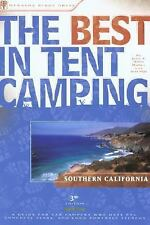 The Best in Tent Camping: Southern California: A Guide for Car Campers Who Hate