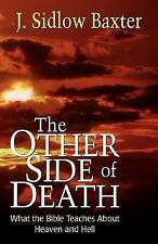 The Other Side of Death : What the Bible Teaches about Heaven and Hell by J....