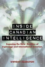 Inside Canadian Intelligence: Exposing the New Realities of Espionage and Intern