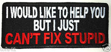 I WOULD LIKE TO HELP YOU BUT I JUST CAN'T FIX...  Anti Obama Biker Patch P2973 E