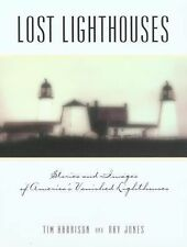 Lost Lighthouses : Stories and Images of America's Vanished Lighthouses by...