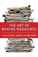 Columbia Journalism Review Bks.: The Art of Making Magazines : On Being an Edit…