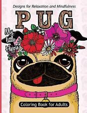 Pug Coloring Book for Adults : Much Loved Dogs and Puppies Coloring Book for...
