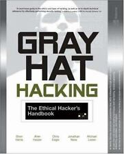 Gray Hat Hacking The Ethical Hacker's Handbook by Michael Lester Allen Harper PB