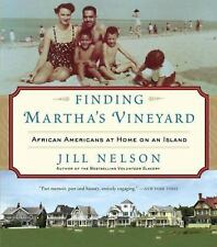 Finding Martha's Vineyard: African Americans at Home on an Island by Nelson, Ji