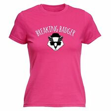 Breaking Badger LADIES FITTED T SHIRT funny slogan tee gift chemistry parody TV
