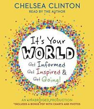 CD It's Your World : Get Informed, Get Inspired and Get Going by Chelsea Clinton