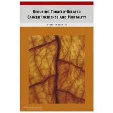 Reducing Tobacco-Related Cancer Incidence and Mortality:: Workshop Summary
