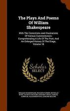 The Plays and Poems of William Shakespeare : With the Corrections and...