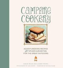 Campfire Cookery: Adventuresome Recipes and Other Curiosities for the Great Out